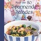 Meer dan 80 Spannende Salades